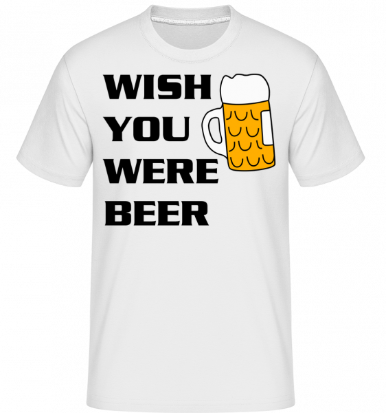 Wish You Were Beer -  Shirtinator Men's T-Shirt - White - Vorn