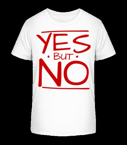 Yes But No - Kid's Premium Bio T-Shirt - White - Vorn