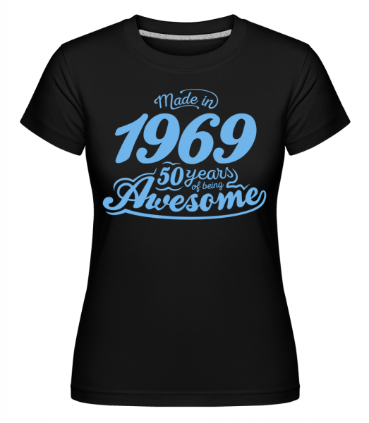 Made In 1969 50 Years Awesome -  Shirtinator Women's T-Shirt - Black - Vorn