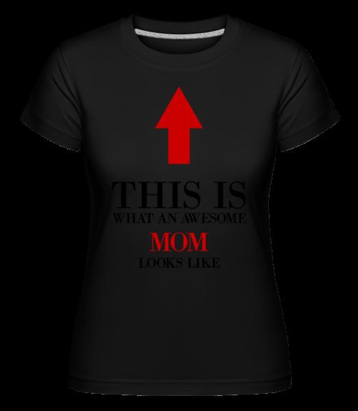 Awesome Mom - Shirtinator Women's T-Shirt - Black - Vorn