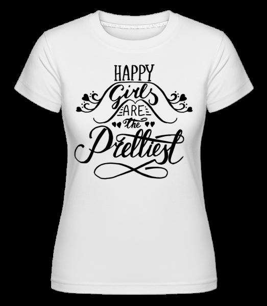 Happy Girls Are The Prettiest -  Shirtinator Women's T-Shirt - White - Vorn