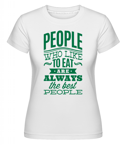 People Who Like To Eat - Shirtinator Women's T-Shirt - White - Vorn