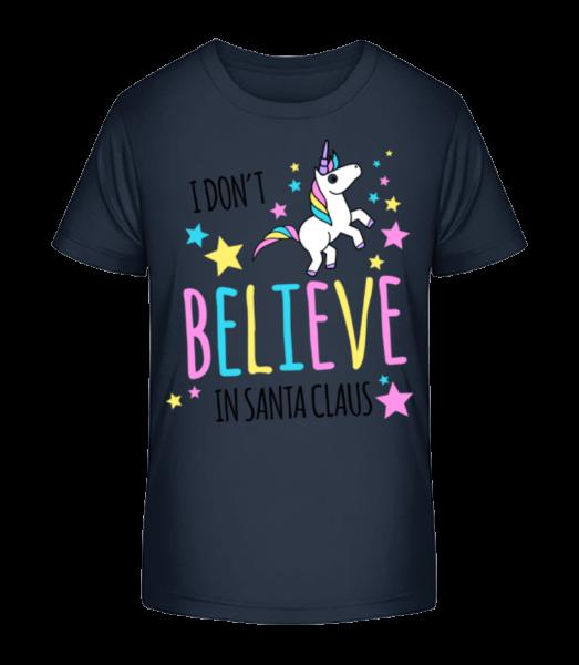 I Don't Believe In Santa Claus - Kid's Premium Bio T-Shirt - Navy - Vorn