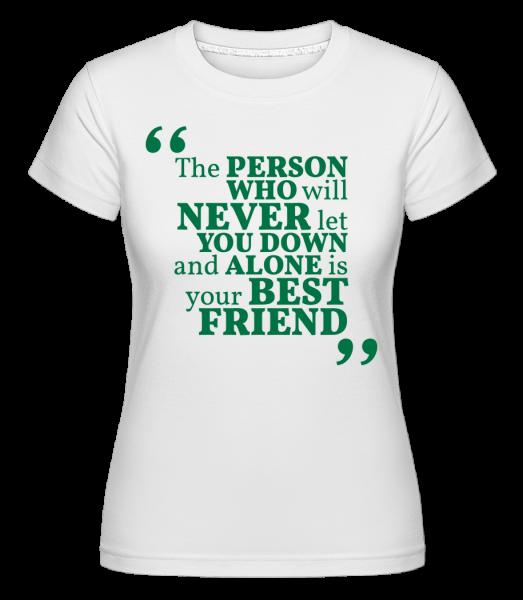 Your Best Friend - Shirtinator Women's T-Shirt - White - Vorn