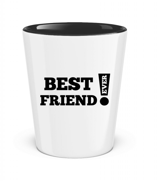 Best Friend Ever! - Two-Toned Shot Glass - White - Vorn