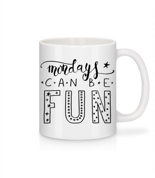 Mondays Can Be Fun - Mug - White - Vorn