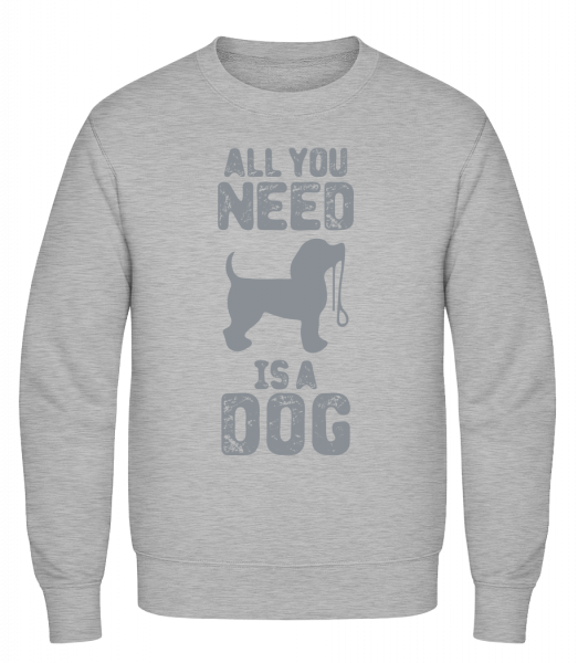 All You Need Is A Dog - Classic Set-In Sweatshirt - Heather Grey - Vorn