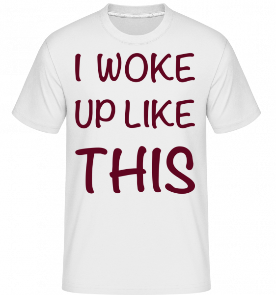 I Woke Up Like This -  Shirtinator Men's T-Shirt - White - Vorn