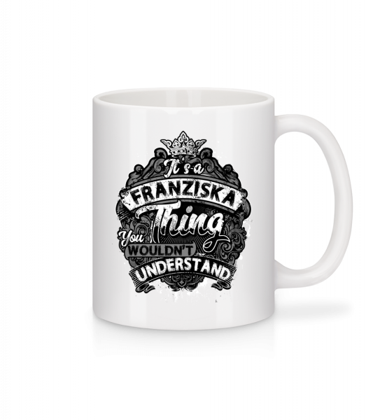 It's A Franziska Thing - Mug - White - Vorn