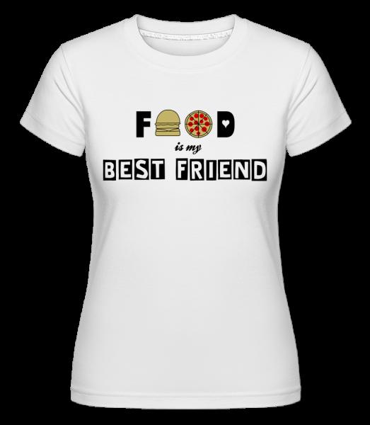 Food Is My Best Friend - Shirtinator Women's T-Shirt - White - Vorn