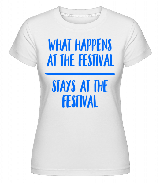 What Happens At The Festival -  Shirtinator Women's T-Shirt - White - Vorn