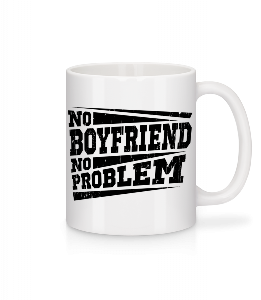 No Boyfriend No Problem - Mug - White - Vorn