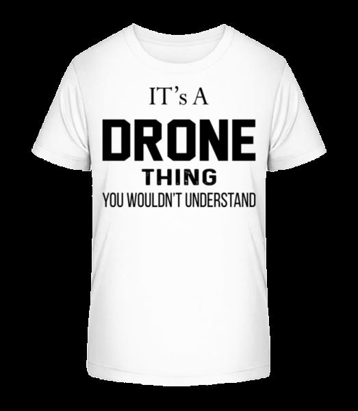 It's A Drone Thing - Kid's Premium Bio T-Shirt - White - Vorn