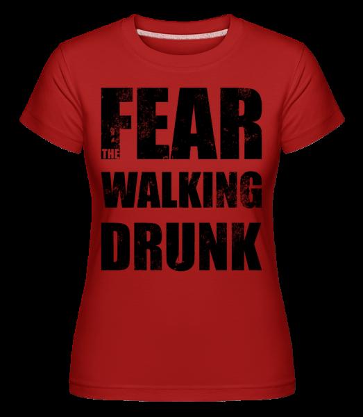 Fear Walking Drunk - Shirtinator Women's T-Shirt - Red - Vorn