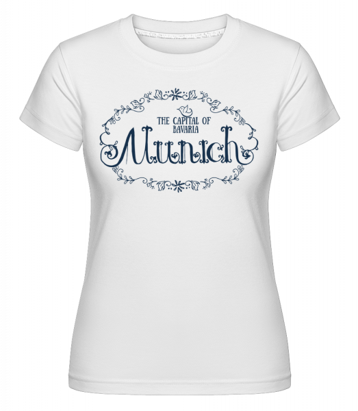 Munich Germany - Shirtinator Women's T-Shirt - White - Vorn