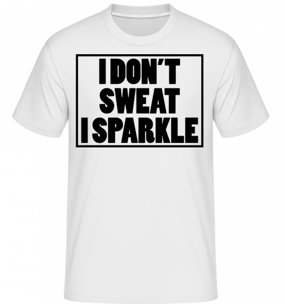 I Don't Sweat I Sparkle - Shirtinator Men's T-Shirt - White - Vorn