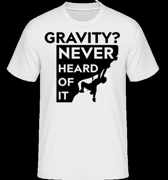 Gravity Never Heard Of It -  Shirtinator Men's T-Shirt - White - Vorn