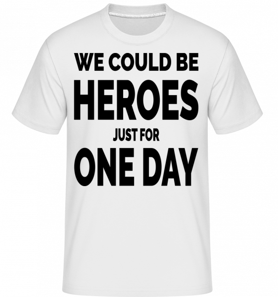 Heroes For One Day - Shirtinator Men's T-Shirt - White - Vorn