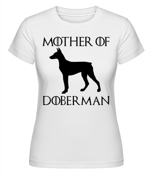 Mother Of Doberman - Shirtinator Women's T-Shirt - White - Vorn