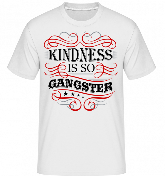 Kindness Is So Gangster -  Shirtinator Men's T-Shirt - White - Vorn