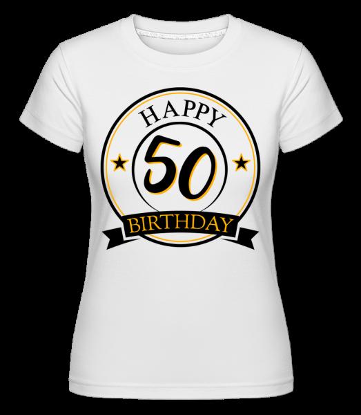 Happy Birthday 50 -  Shirtinator Women's T-Shirt - White - Vorn
