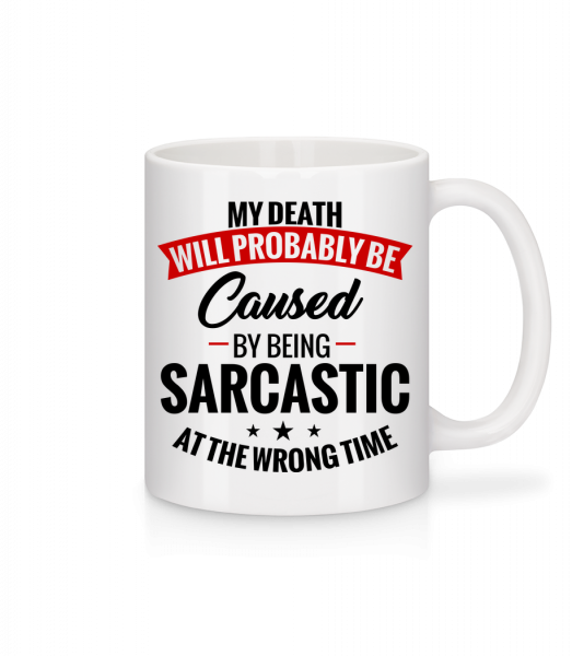 Sarcastic At The Wrong Time - Mug - White - Vorn