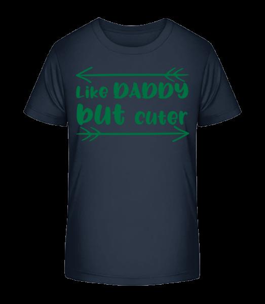Like Daddy But Cuter - Kid's Premium Bio T-Shirt - Navy - Vorn