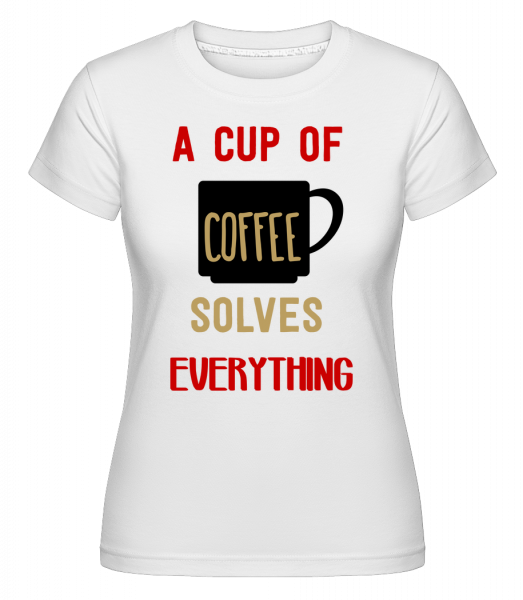 A Cup Of Coffee -  Shirtinator Women's T-Shirt - White - Vorn