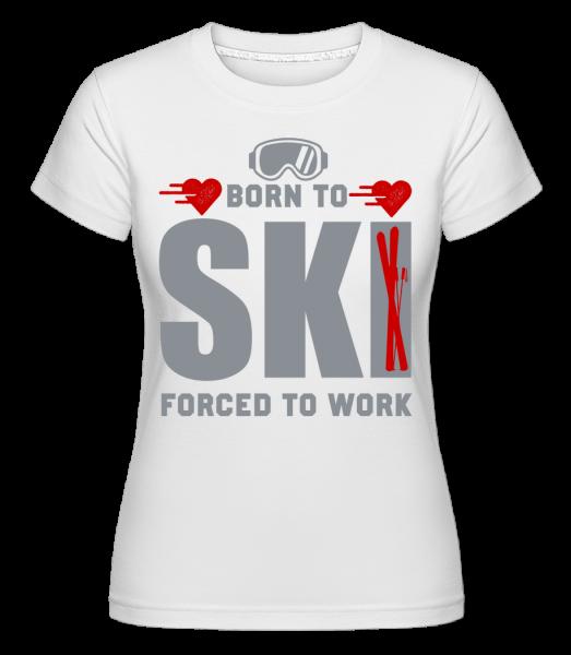 Born To Ski Forced To Work - Shirtinator Women's T-Shirt - White - Vorn