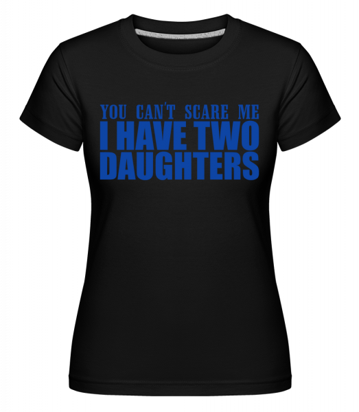 I Have Two Daughters -  Shirtinator Women's T-Shirt - Black - Vorn