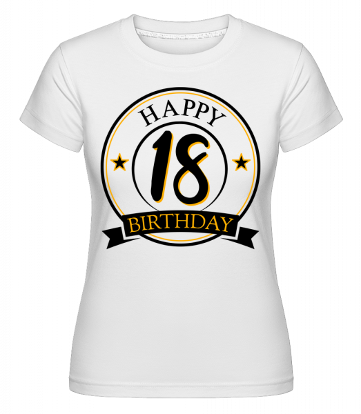 Happy Birthday 18 - Shirtinator Women's T-Shirt - White - Vorn