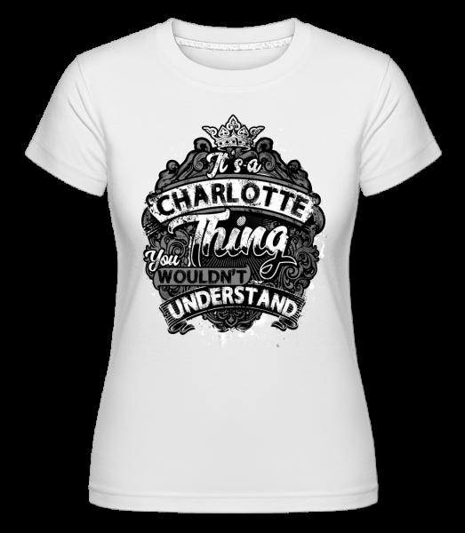 It's A Charlotte Thing -  Shirtinator Women's T-Shirt - White - Vorn