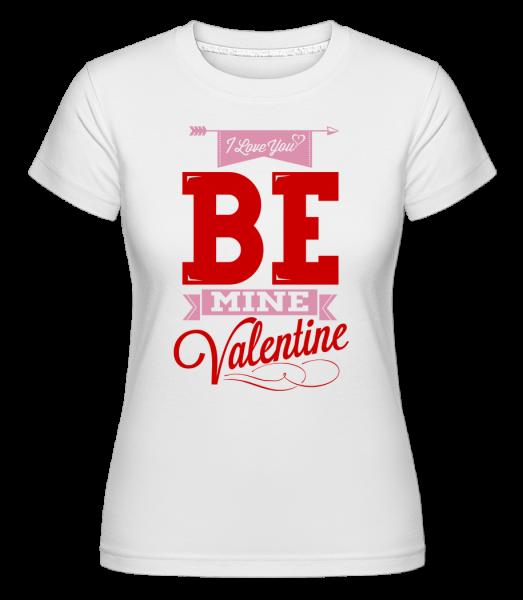 Be Mine Valentine - Shirtinator Women's T-Shirt - White - Vorn