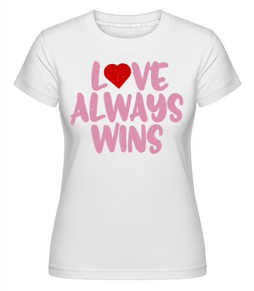 Love Always Wins - Shirtinator Women's T-Shirt - White - Vorn