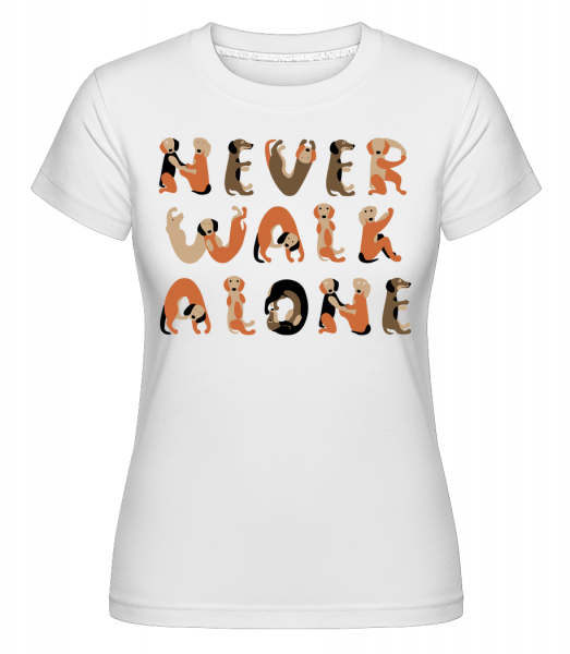 Never Walk Alone Dogs -  Shirtinator Women's T-Shirt - White - Vorn