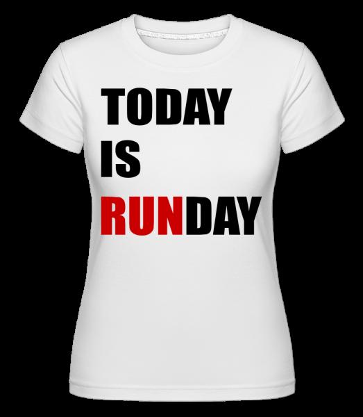 Today Is Runday -  Shirtinator Women's T-Shirt - White - Vorn