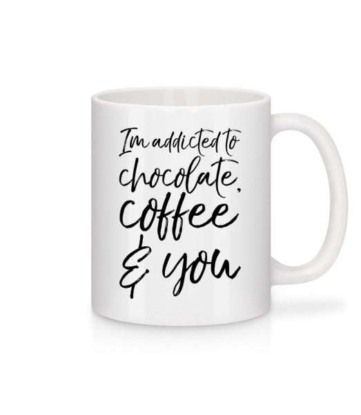 Addicted to Chocolate Coffee And You - Mug - White - Vorn