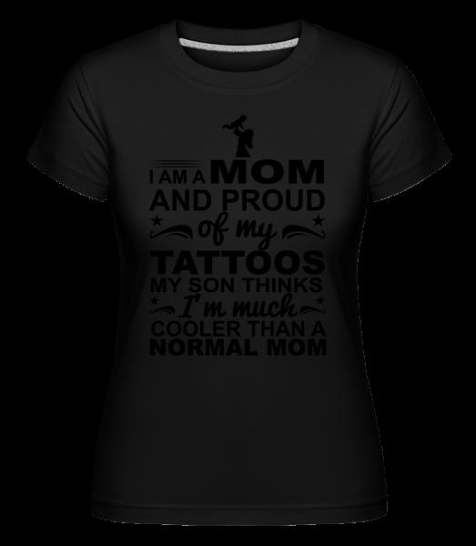 Mom Proud Of Tattoos -  Shirtinator Women's T-Shirt - Black - Vorn