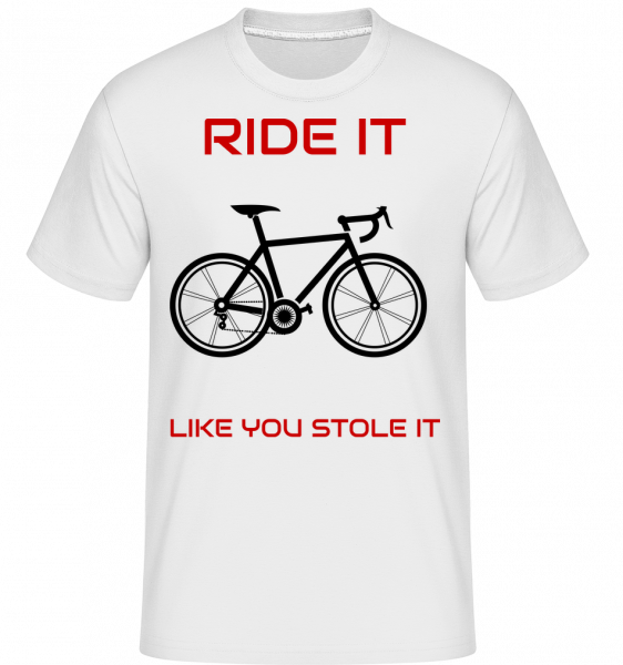Ride It Like You Stole It - Shirtinator Men's T-Shirt - White - Vorn