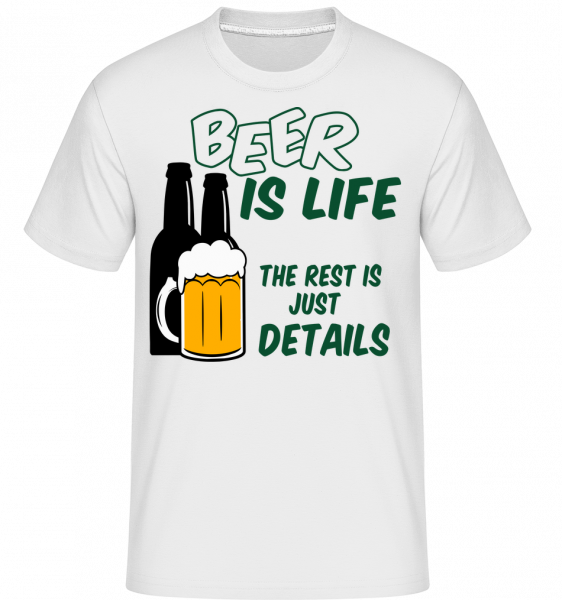 Beer Is Life - Shirtinator Men's T-Shirt - White - Vorn