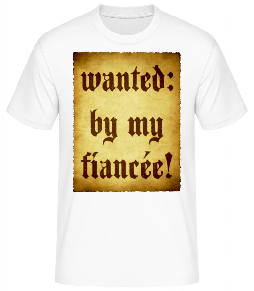 Wanted By My Fiancée - Men's Basic T-Shirt - White - Vorn