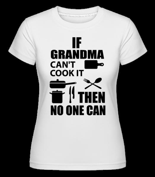 If Grandma Can't Cook It - Shirtinator Women's T-Shirt - White - Vorn