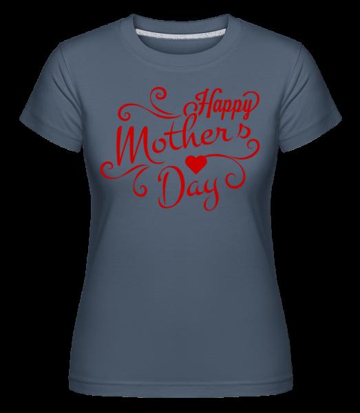 Happy Mother's Day - Shirtinator Women's T-Shirt - Denim - Vorn