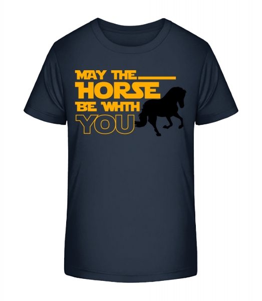 May The Horse Be With You - Kid's Premium Bio T-Shirt - Navy - Vorn