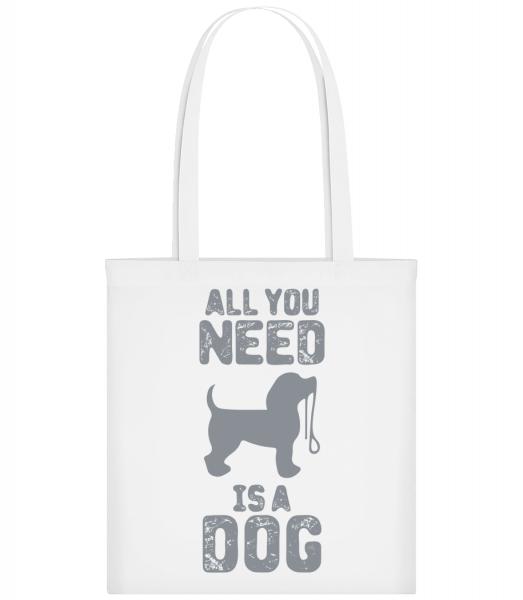 All You Need Is A Dog - Carrier Bag - White - Vorn