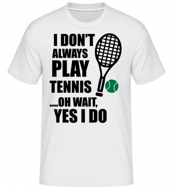 I Always Play Tennis -  Shirtinator Men's T-Shirt - White - Vorn