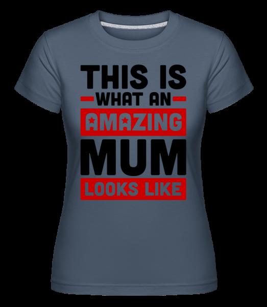 Amazing Mum - Shirtinator Women's T-Shirt - Denim - Vorn