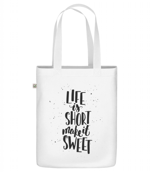 "Life Is Short Make It Sweet - Organic ""Earth Positive"" tote bag - White - Vorn"