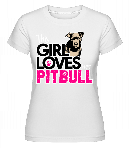 Girl Loves Pitbull -  Shirtinator Women's T-Shirt - White - Vorn