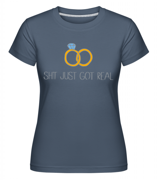 Engagement Shit Got Real - Shirtinator Women's T-Shirt - Denim - Vorn